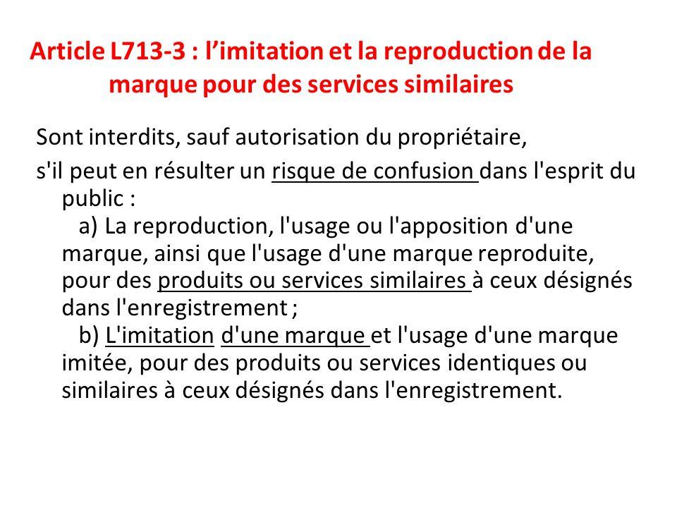 [Title of the course] 6-Apr-17. Article L713-3 : l'imitation et la reproduction de la marque pour des services similaires.